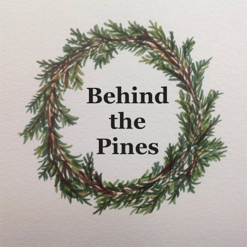 Behind the Pines